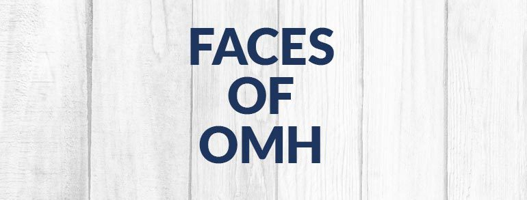 Faces of OMH