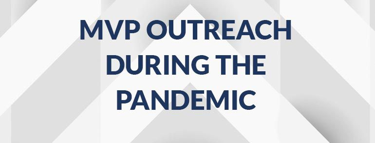 MVP Outreach During  the Pandemic